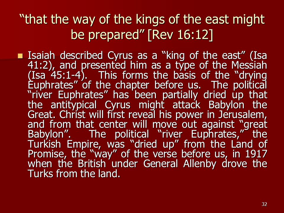 that the way of the kings of the east might be prepared [Rev 16:12]